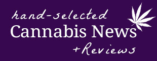 Cannibis News & Reviews